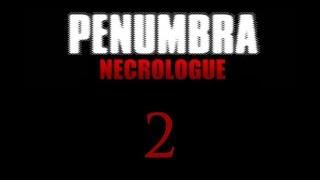 Пенумбра: Некролог / Penumbra: Necrologue - Прохождение игры на русском [#2] | PC