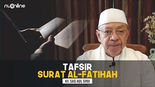 Tafsir Surat al-Fatihah - KH Zakky Mubarak