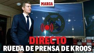 Rueda De Prensa De Toni Kroos, En Directo I MARCA