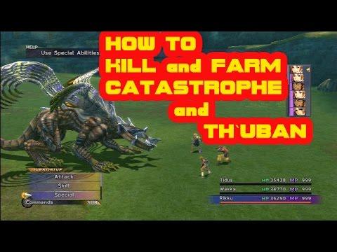 FINAL FANTASY 10 - How to kill CATASTROPHE and TH`UBAN (Farming)