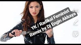 İsmail YK 2019 | Radikal Feminist (Remix  2. Versiyon) HD