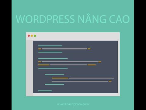 WordPress Nâng Cao [02] - Mã nguồn WordPress vận hành thế nào?