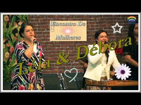 Débora e Léia- Deus Abre este Mar (Culto das Mulheres)