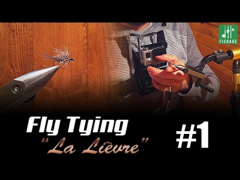 Montage mouche #1 - La Lièvre : anti bredouille - [Fly Tying FISHARE]