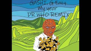 GASHI, G Eazy   My Year (Dr Who REMIX)