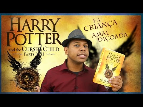 HARRY POTTER E A CRIANÇA AMALDIÇOADA (Cursed Child) CRÍTICA SEM SPOILERS | Canal KrossOver