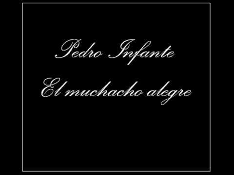 Pedro Infante - El Muchacho Alegre