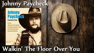 Johnny Paycheck - Walkin' The Floor Over You