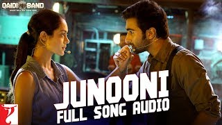Audio: Junooni | Qaidi Band | Arijit Singh | Yashita Sharma | Amit Trivedi