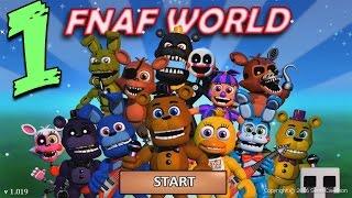 FNAF WORLD ПРОХОЖДЕНИЕ - ДОБРО ПОЖАЛОВАТЬ! #1