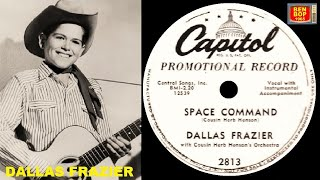 DALLAS FRAZIER - Ain't You Had No Bringin' Up At All / Space Patrol (1954)