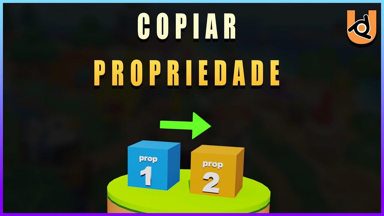 COPIAR PROPRIEDADE | UPBGE (Tutorial)