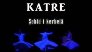 KATRE - ŞEHİD-İ KERBELÂ
