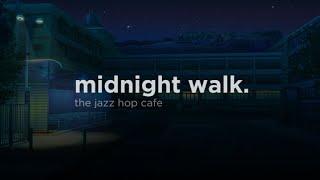 Midnight Walk. [lofi  Jazzhop  Chill Mix]