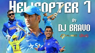 "#Helicopter7 is a song by #DjBravo to celebrate Thala #MsDhoni Birthday.   Artist: Dwayne ""DJ"" Bravo  Produced/ Composed by Ana-Leesa Ramnarine ""DJ Ana"", Jordan Simmons ""Ultra Simmo""  Lyrics: College Boy Jesse, Dwayne ""DJ"" Bravo,  Ana-Leesa Ramnarine ""DJ Ana"",  Jordan Simmons ""Ultra Simmo""  Mixed and Mastered by WMG Labs   Lyric Video Animated by Arun Selvakumar (Divo) End Credits Art by Gowthaman Velmurugan  ***********************************************************  In Association with DIVO - Digital Partner http://www.Facebook.com/divomovies https://Twitter.com/divomovies https://Instagram.com/divomovies  ***********************************************************"