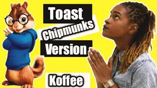 Koffee   Toast (Chipmunks Version)