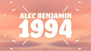 Alec Benjamin - 1994 (Lyrics)