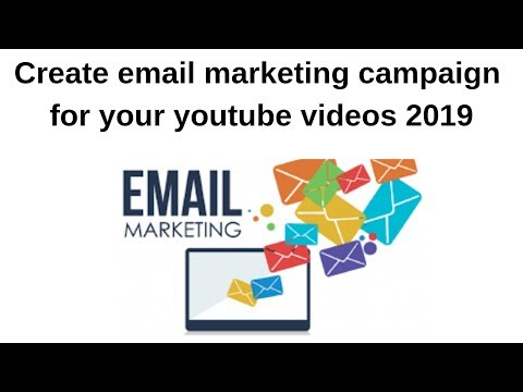 Create email marketing campaign for your youtube videos 2019