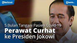 5 Bulan Jadi Perawat Pasien Covid-19, Nakes Ini Curhat ke Jokowi, Pulang ke Rumah Sebulan Sekali