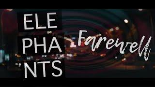 Video Elephants - Farewell [Official Video]
