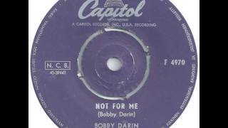 Bobby Darin - Not For Me