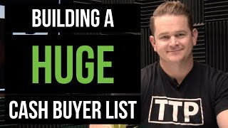 Wholesaling Houses | How To Build A Huge Cash Buyer List Step By Step