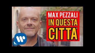 Max Pezzali   In Questa Città (Official Video)