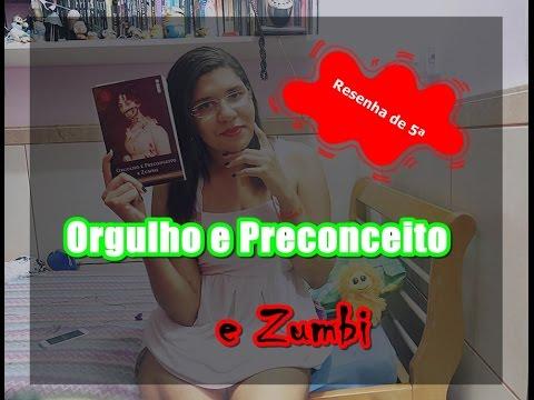 Resenha de 5ª | Orgulho e Preconceito e Zumbi | Evelyn Trovão