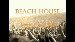 Beach House - Take Care (Original with lyrics)