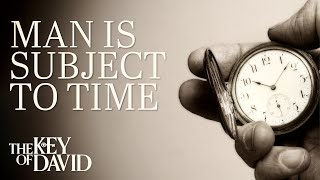 Man is Subject to Time
