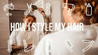 HOW I STYLE MY HAIR - JOHNNY EDLIND