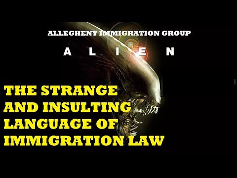 Alien: The Strange and Insulting Language of Immigration Law - Thumbnail