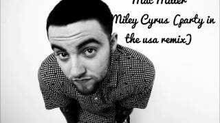 Mac Miller - Miley Cyrus Party In The Usa Remix