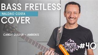 Bass Line Fretless Candy Dulfer - Ambiente (BAIXO COVER) por Naldão
