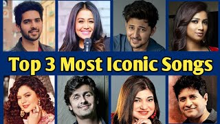 Top 3 Most Iconic Songs By Each Singers || MUZIX - |