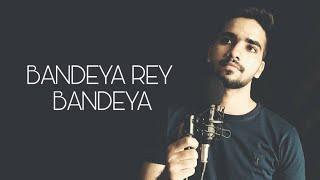 | Bandeya Rey Bandeya | Arijit Singh | Cover Song By Deepak Jangid |