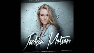Music by Katusha Svoboda - Jackin Motion #075 is Out Now!
