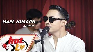 HAEL HUSAINI   Jampi (LIVE)   AkustikHot #HotTV