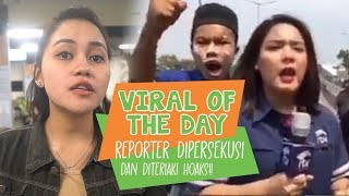 VIRAL OF THE DAY: Reporter Dipersekusi dan Diteriaki 'HOAKS' di Aksi 22 Mei