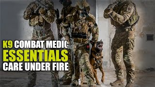 Pro's Guide to K9 Combat Medic Essentials | Care Under Fire