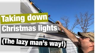 How to take down Christmas lights the lazy man's way! (Without getting on the roof)