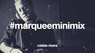 MarqueeMinimix Robbie Rivera