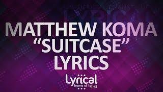 Matthew Koma - Suitcase Lyrics