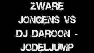 Zware Jongens Vs DJ Daroon  Jodeljump