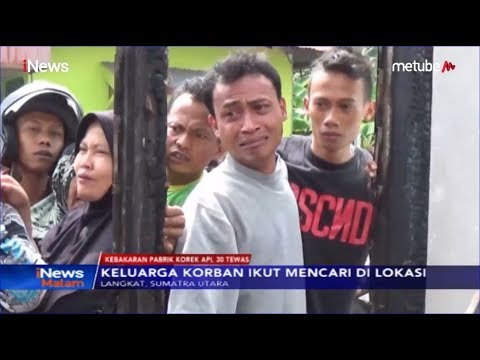 Pihak Keluarga Korban Histeris Saat Kunjungi Lokasi Kebakaran Pabrik Korek Api - iNews Malam 21/06