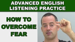 How to Overcome Fear When Speaking English - Advanced English Listening Practice - 71