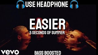 5 Seconds Of Summer   Easier (Bass Boosted)