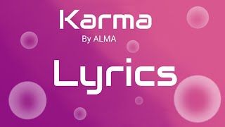 Karma By ALMA   Lyrics   (read Desc)