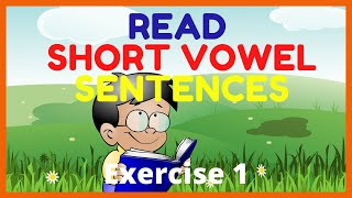 LEARN TO READ SHORT VOWEL SENTENCES    -----Exercise 1-----