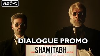 Dialogue Promo 4 - Shamitabh